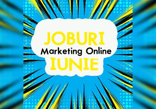 Joburi in Marketing Online (Iulie)